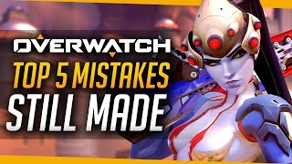 Overwatch | Top 5 Mistakes STILL Made