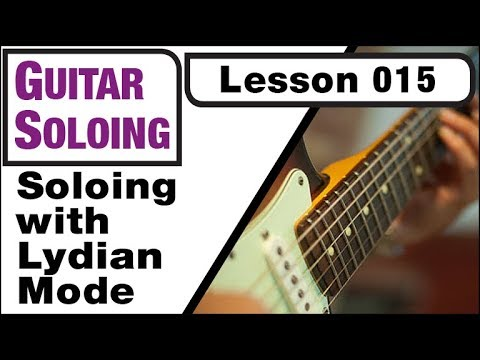 GUITAR SOLOING 015: Soloing with Lydian Mode
