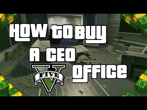 How to buy a CEO Office in GTA V