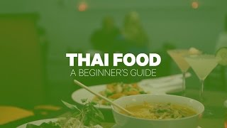 Thai Food: A Beginner's Guide