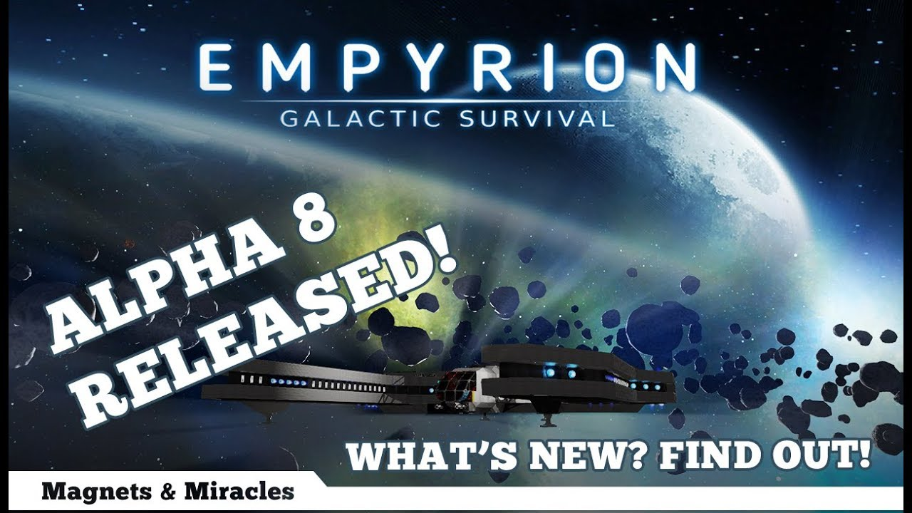 EMPYRION ALPHA 8  in 5 minutes - huge patch! MaM Gaming