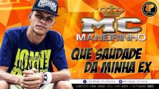 Mc Maneirinho - Que saudade da minha EX ( VERSÃO LIGHT )