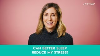 Can better sleep reduce your stress?