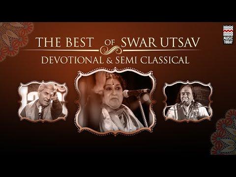 The Best Of SwarUtsav: Devotional & Semi Classical   Audio Jukebox   Vocal   Devotional