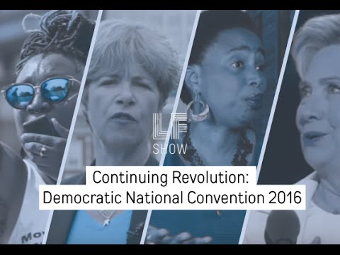 Continuing Revolution: Democratic National Convention 2016