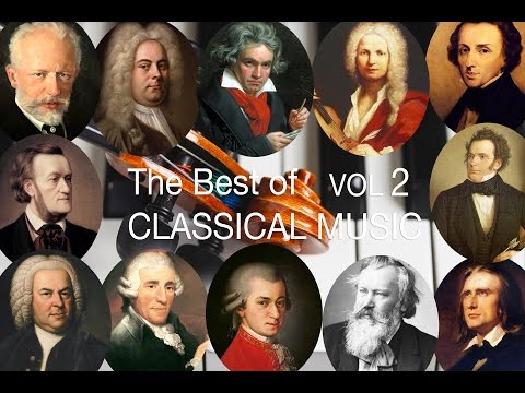 The Best of Classical Music Vol II: Bach, Mozart, Beethoven, Chopin, Brahms, Handel, Vivaldi