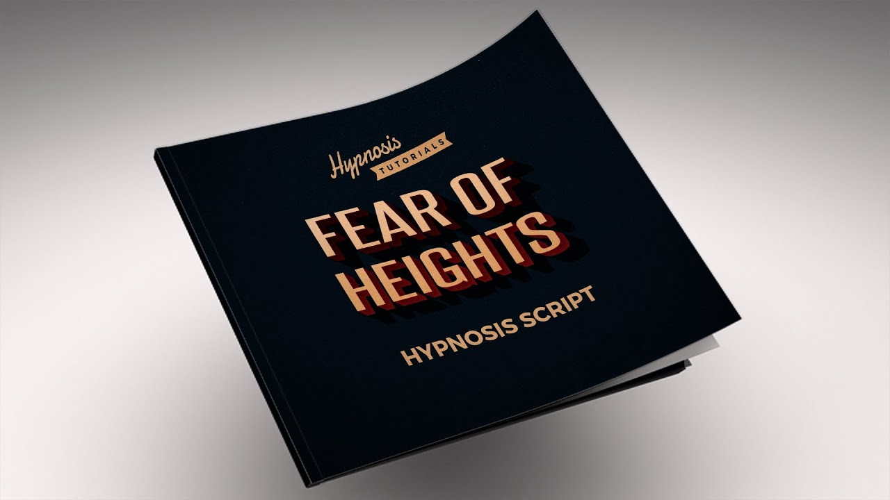 Fear of Heights Hypnosis Script | Hypnosis Tutorials