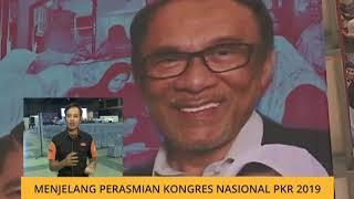 Cerita Sebalik Berita: Menjelang perasmian Kongres Nasional PKR 2019
