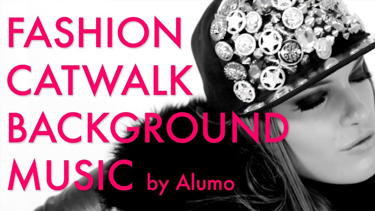 Background music for fashion show 98