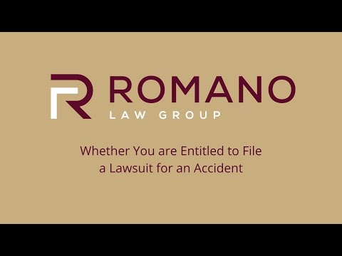 Whether You are Entitled to File a Lawsuit for an Accident - Romano Law Group