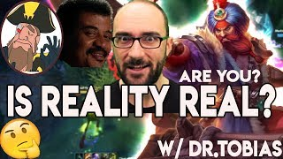 Tobias Fate - IS REALITY REAL? ARE WE EVEN REAL? Hey Vsauce TOBIAS HERE! | League of Legends