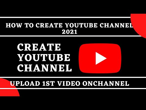How To Create YouTube Channel   Earn Money Online    Step by Step    Upload Videos   2021  