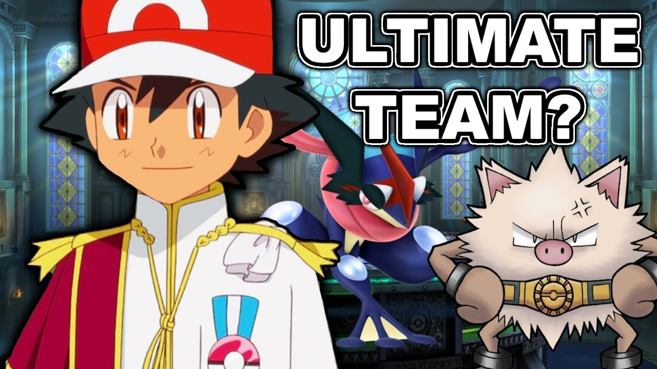 What Is Ash Ketchum S Ultimate Team Youtube