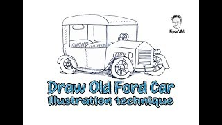 Draw a Old Ford Car illustration technique.