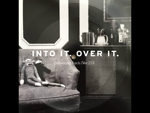Into It. Over It. - Embracing Facts (Ver 2.0)