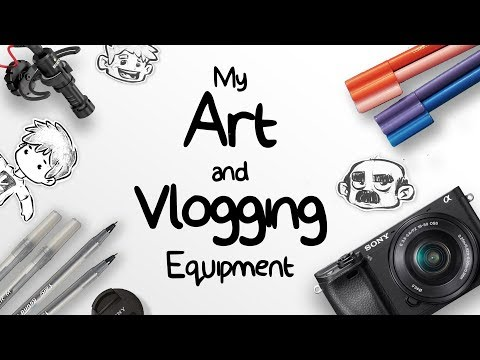 Things I use for Art and Youtube
