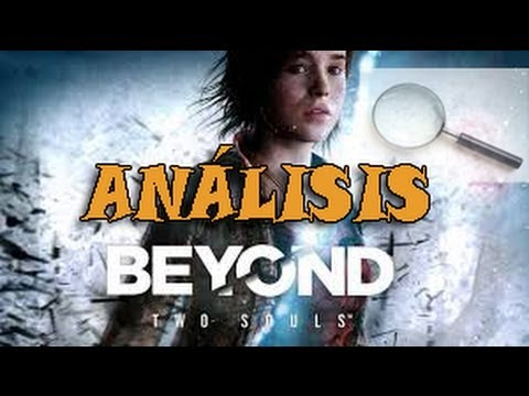 Análisis: Beyond Two Souls -Loquendo