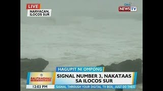 BT: Signal number 3, nakataas sa Ilocos Sur
