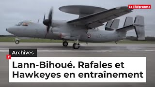 Lann-Bihoué (56). Rafales et Hawkeyes en entraînement d