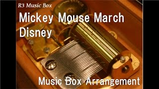 "Mickey Mouse March/Disney [Music Box] (TV ""The Mickey Mouse Club"" OP)"