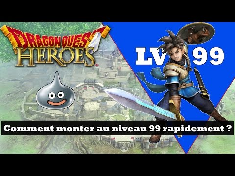 Comment monter niveau 99 facilement dans dragon quest heroes ? [astuce/conseil]