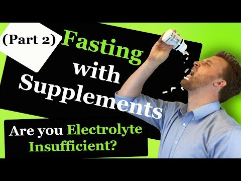 Fasting With Supplements (part 2/3): Electrolyte Imbalance