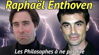 Les Philosophes à Ne pas Lire : RAPHAEL ENTHOVEN