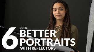 6 Ways to Take Better Portraits with Reflectors