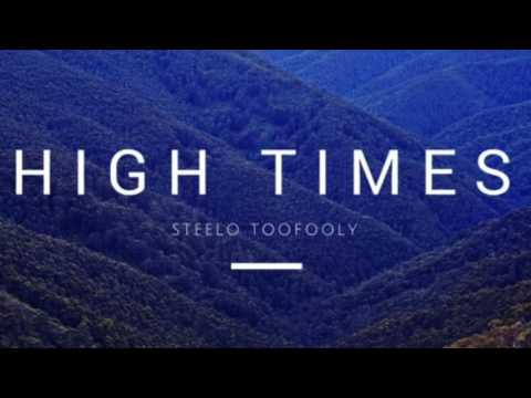 High Times Steelo TooFooly