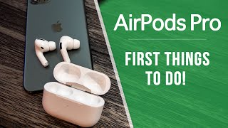 AirPods Pro - First 11 Things To Do!