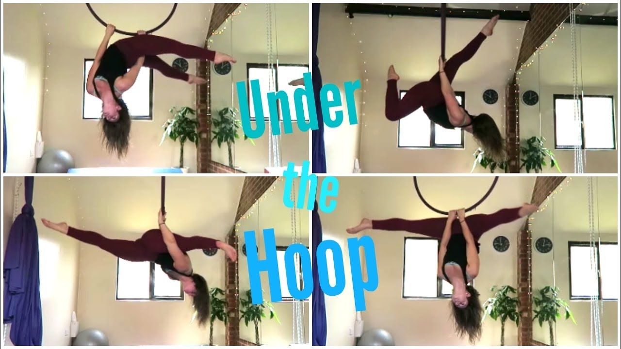 15 Aerial Hoop Under The Hoop Moves Unique Aerialists Youtube