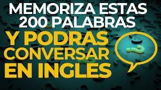 MEMORIZA Estas 200 PALABRAS y Podrás CONVERSAR en INGLES (Voz Inglés y Español) thumbnail