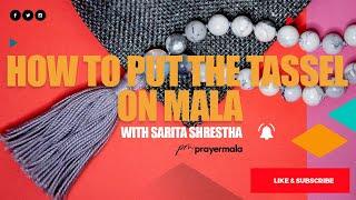 How to put the tassel on mala | Sarita Shrestha