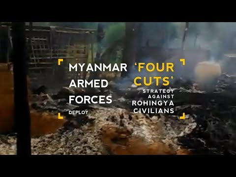 Myanmar Military Deploys Four Cuts Strategy against Rohingya Civilians