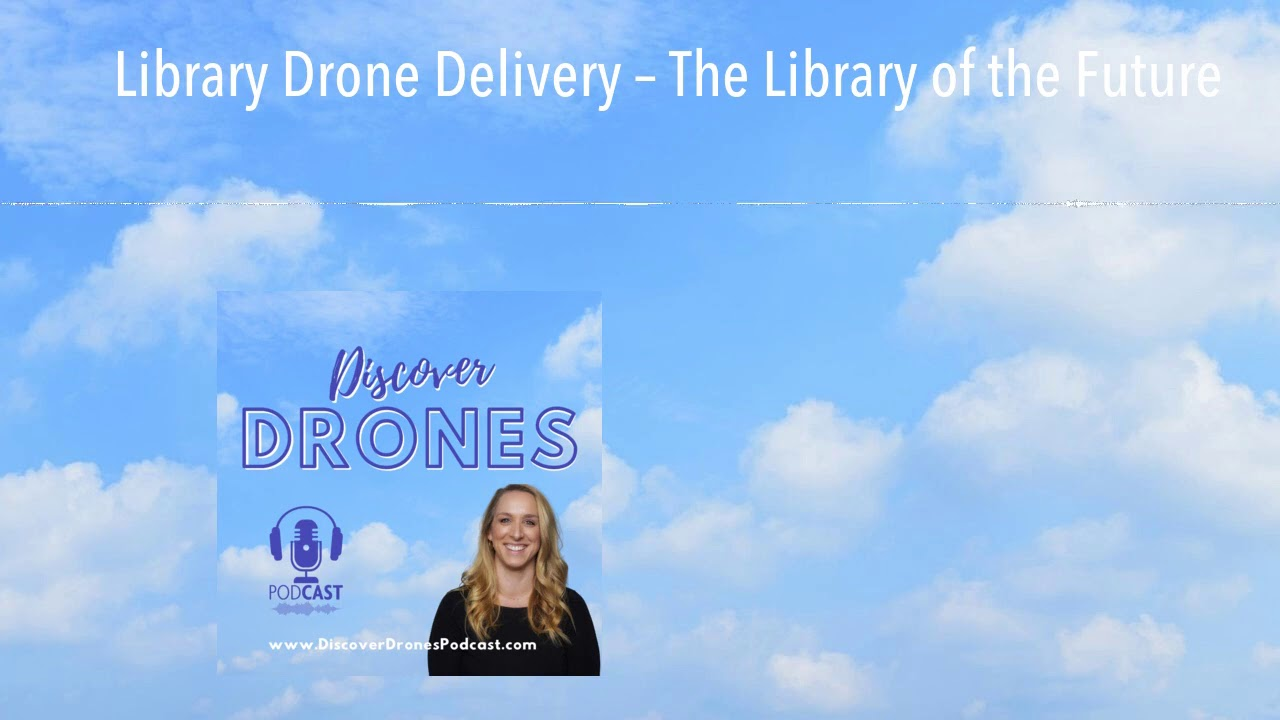 Library Drone Delivery – The Library of the Future