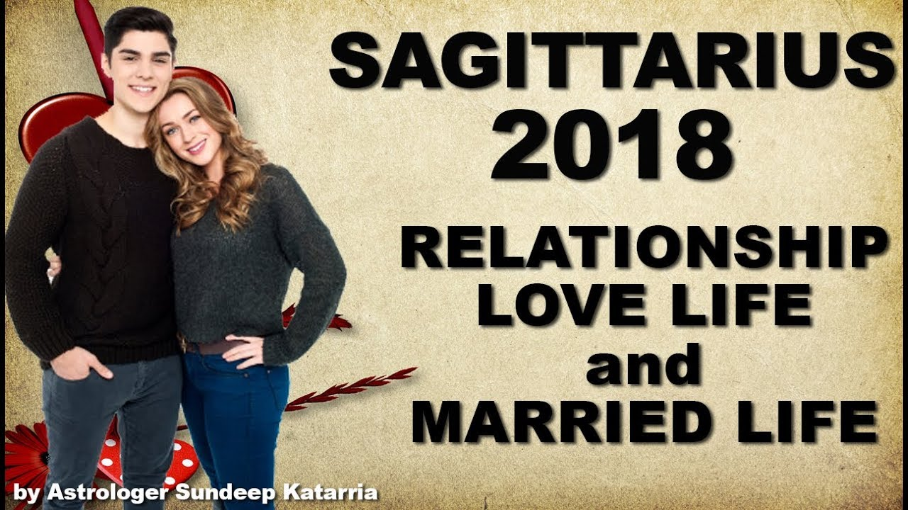 SAGITTARIUS 2018 Relationship, Love & Married Life Annual Horoscope  Astrology