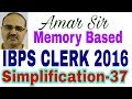 IBPS CLERK PRE 2016 Simplification questions-37 Memory based #Amar Sir