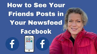 How to see your friends posts on Facebook