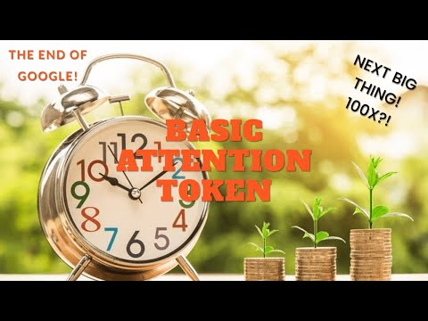 Why Basic Attention Token Is One Of The Best Crypto Investments Of 2020 and Beyond!