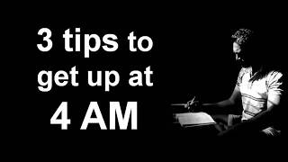 3 tips to get up at 4 am by Puneet Biseria