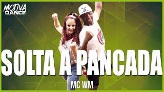 Baixar Solta a Pancada - MC WM   Motiva Dance (Coreografia)