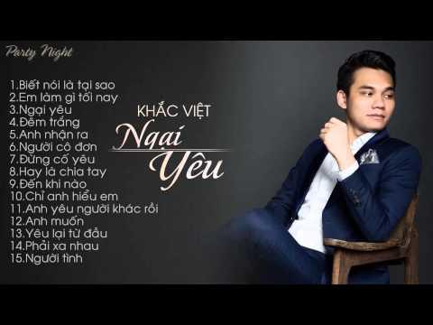 Tuyển tập những ca khúc hay nhất của Khắc Việt