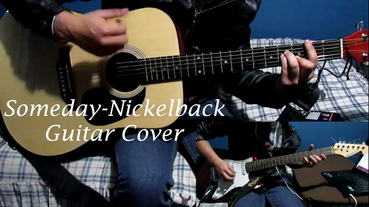 Someday Nickelback Guitar Cover Youtube