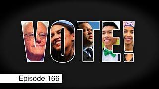 VOTE! | Episode 166 (October 30, 2018)