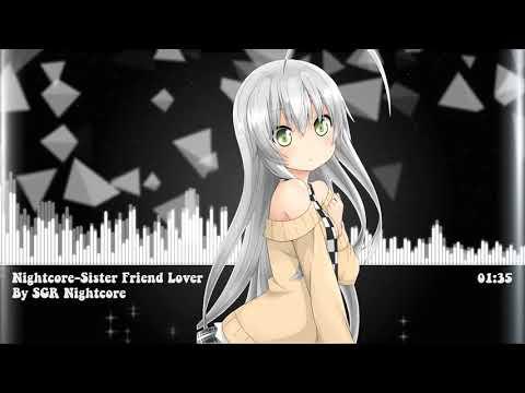 Nightcore-Sister Friend Lover