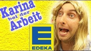 Karina bei der Arbeit - Edeka!