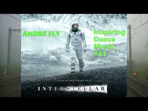 Andre Fly - Inspiring Dance Music 024 (Interstellar (19 FULL VERSION AND REMIXES)