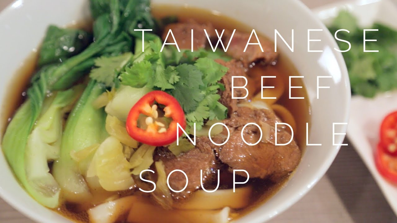 Authentic Taiwanese Beef Noodle Soup Recipe   YouTube