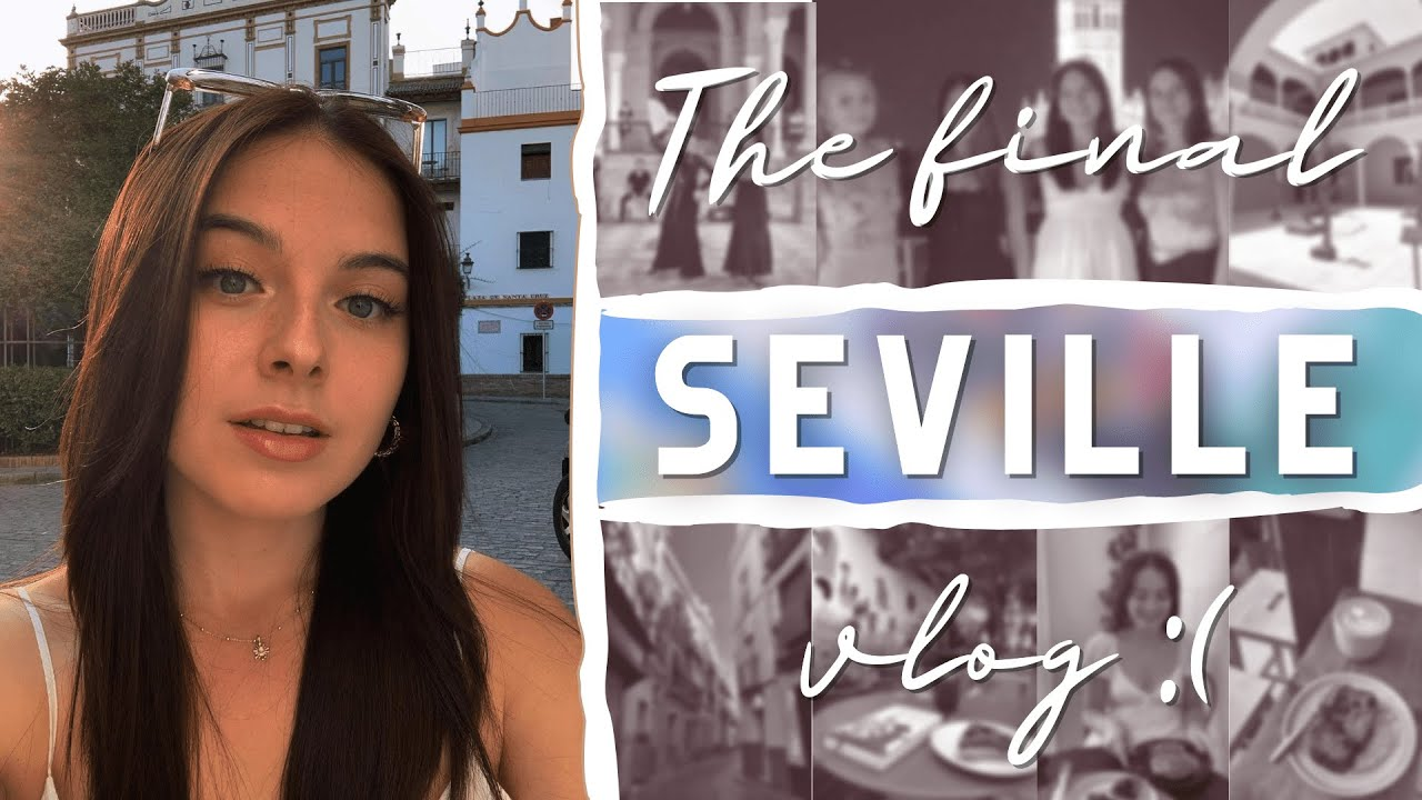 (the final) week in my life living in Seville, Spain! 🇪🇸 (where did all the time go 😢) ad