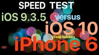 iPhone 6 : iOS 10 Final vs iOS 9.3.5  Speed Test / Performance Test